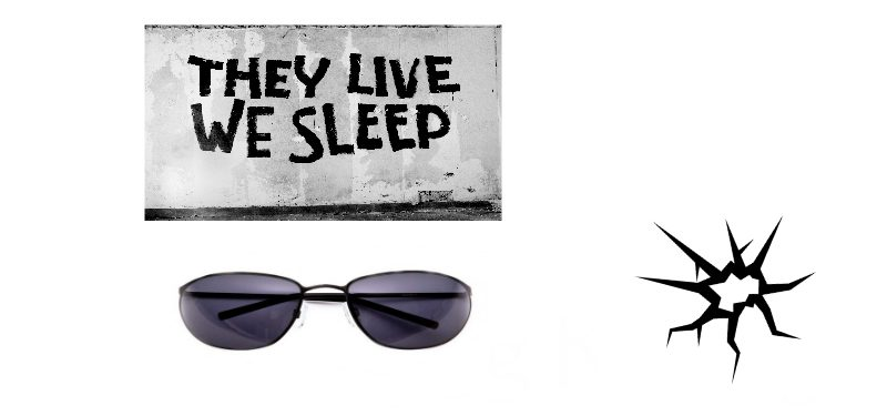 [THEY LIVE, WE SLEEP]