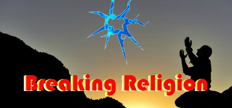Breaking RELIGION Part 1.0