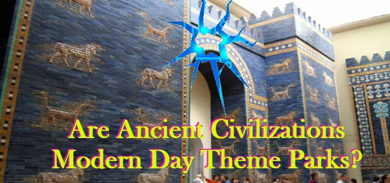 Are Ancient Civilizations Modern Day Theme Parks?