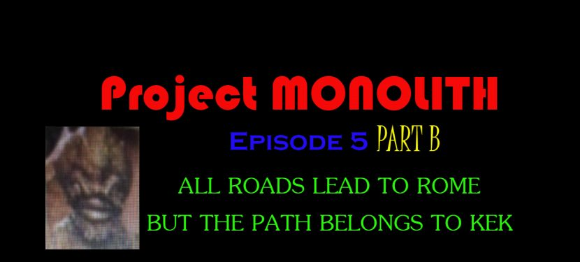 Project MONOLITH – Episode 5.0 – Part B