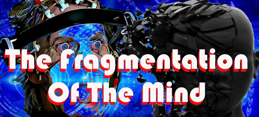 The Fragmentation Of The Mind