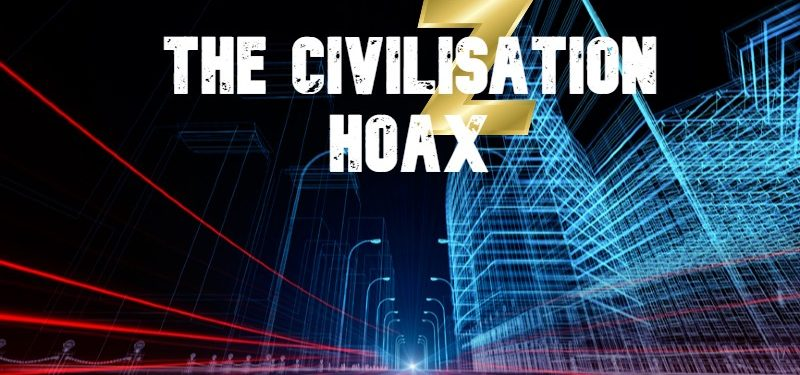 The Civilisation Hoax