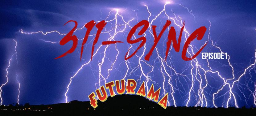 311 Sync – Episode 1