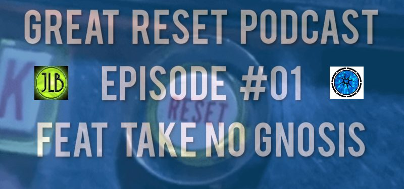 JLB's Great Reset Podcast – Ep1