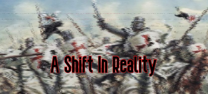 A Shift In Reality