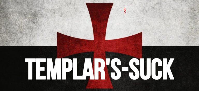 Templars Suck