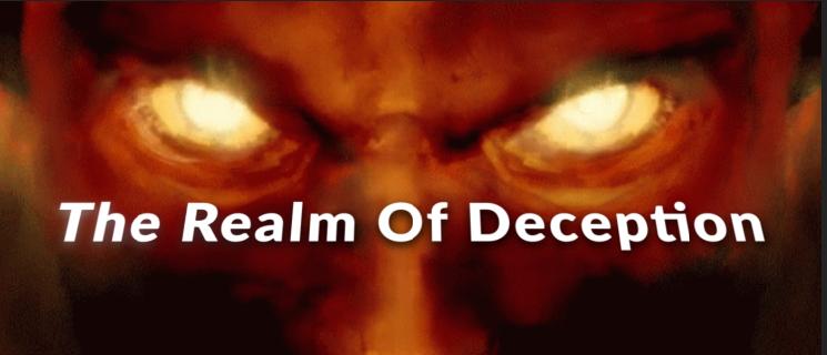 The Realm Of Deception – Transcript